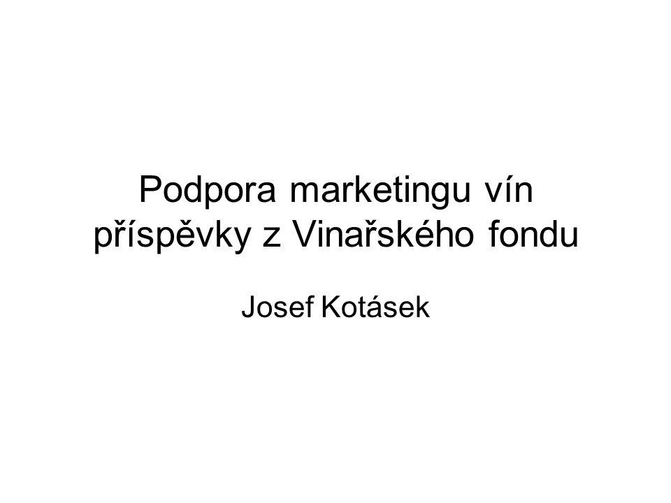 Podpora marketingu vín příspěvky z Vinařského fondu Josef Kotásek