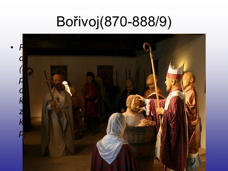 Bořivoj(870-888/9) První historicky doložený Přemyslovec (samozřejmě měl i předky), o kterém víme díky tomu, že je v kronikách zaznamenán jeho křest na Moravě, který provedl Metoděj.
