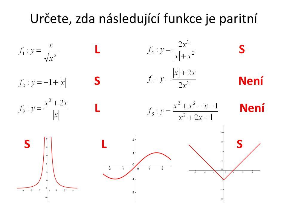 Určete, zda následující funkce je paritní L S L S Není SLS