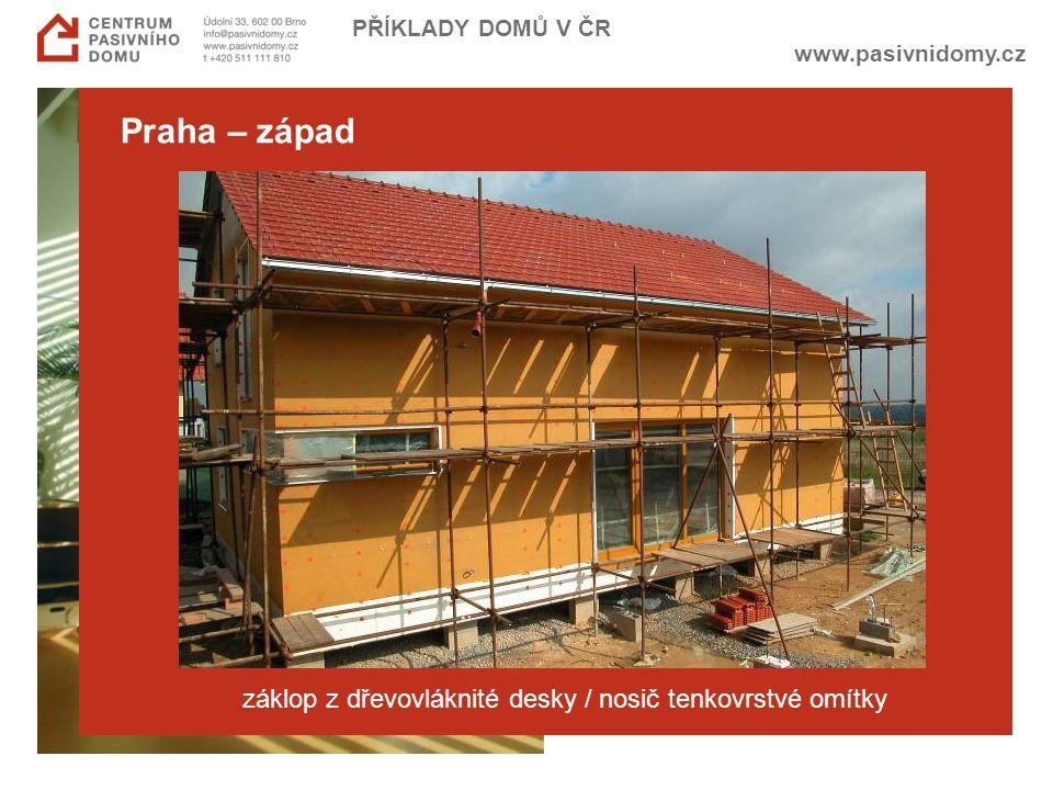 www.pasivnidomy.cz PŘÍKLADY DOMŮ V ČR Praha – západ záklop z dřevovláknité desky / nosič tenkovrstvé omítky