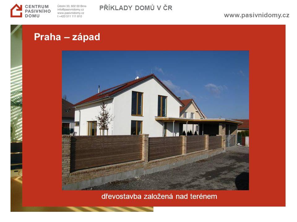 www.pasivnidomy.cz PŘÍKLADY DOMŮ V ČR Praha – západ dřevostavba založená nad terénem