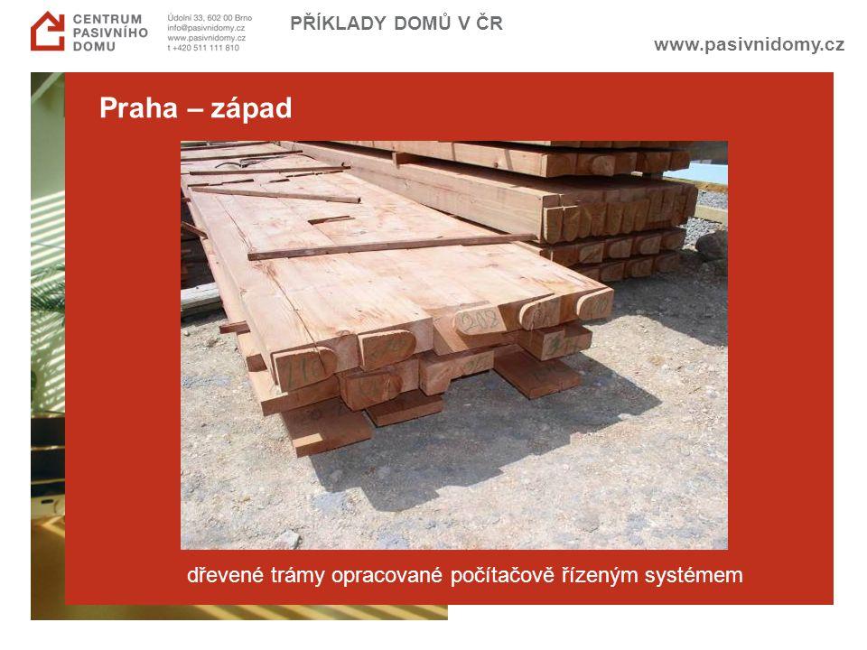 www.pasivnidomy.cz PŘÍKLADY DOMŮ V ČR Praha – západ dřevené trámy opracované počítačově řízeným systémem
