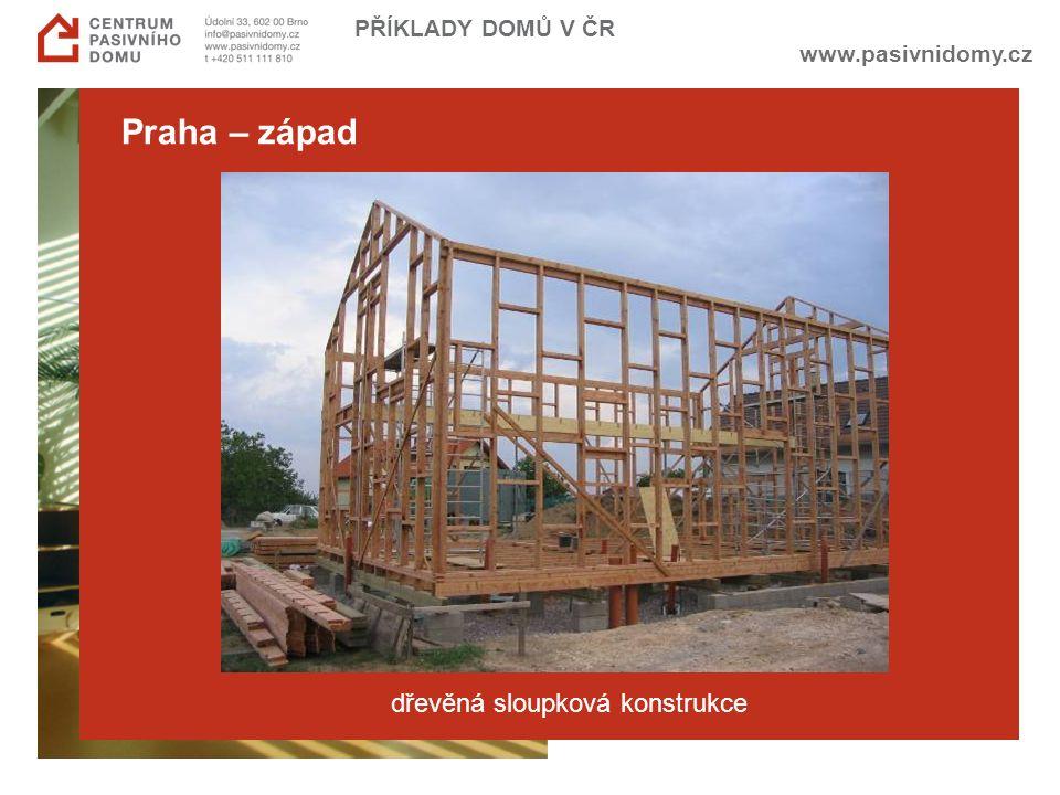 www.pasivnidomy.cz PŘÍKLADY DOMŮ V ČR Praha – západ dřevěná sloupková konstrukce