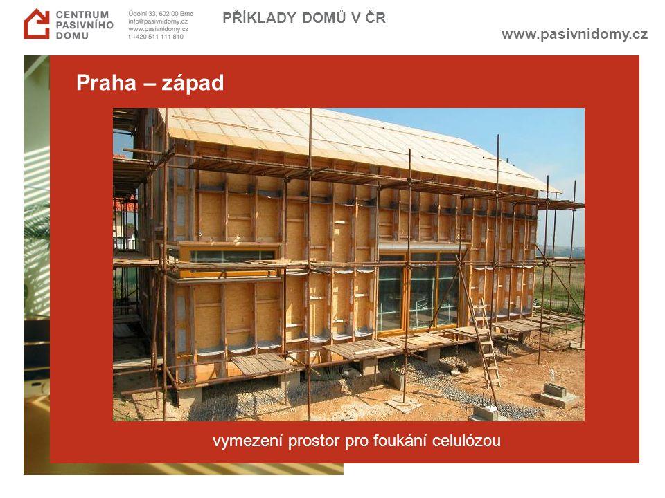 www.pasivnidomy.cz PŘÍKLADY DOMŮ V ČR Praha – západ vymezení prostor pro foukání celulózou