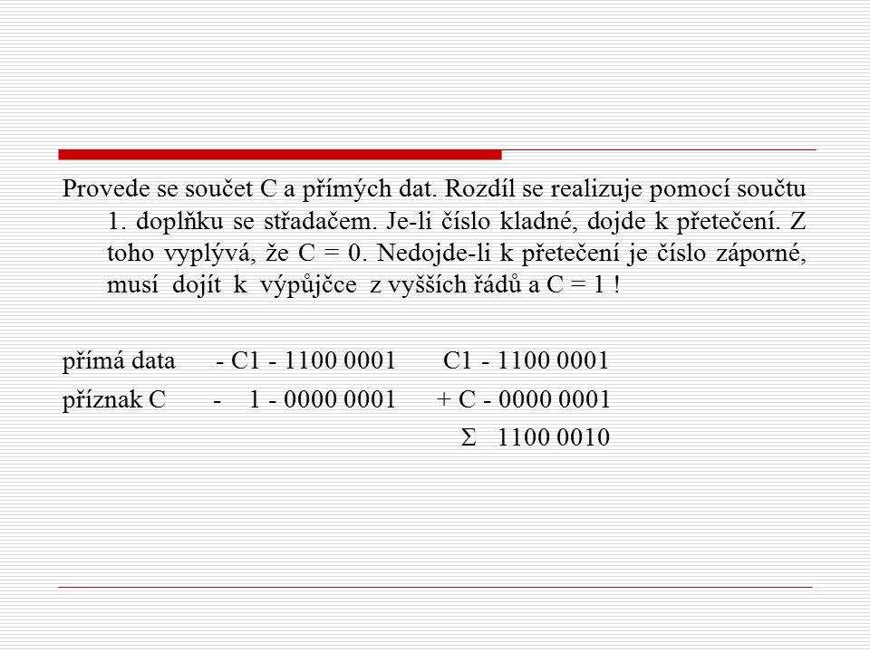 Provede se součet C a přímých dat. Rozdíl se realizuje pomocí součtu 1.