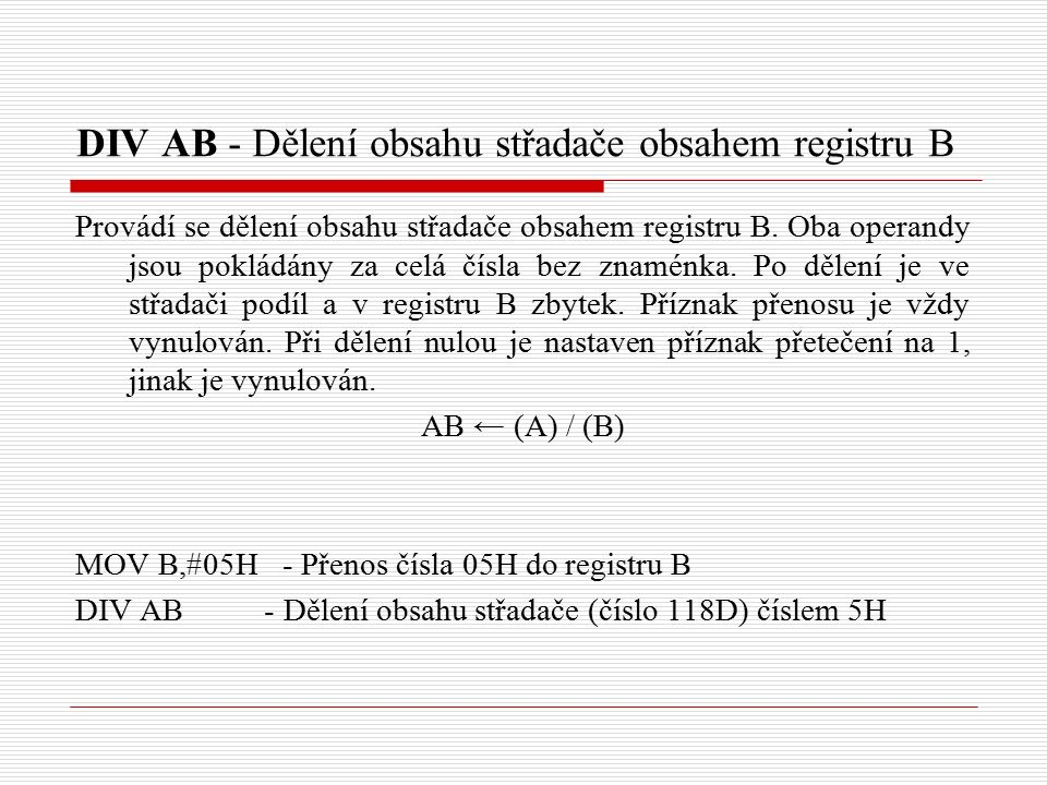 DIV AB - Dělení obsahu střadače obsahem registru B Provádí se dělení obsahu střadače obsahem registru B.