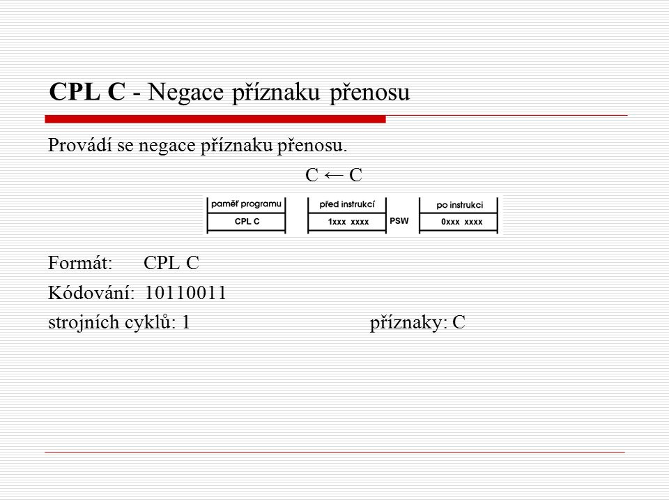 CPL C - Negace příznaku přenosu Provádí se negace příznaku přenosu.