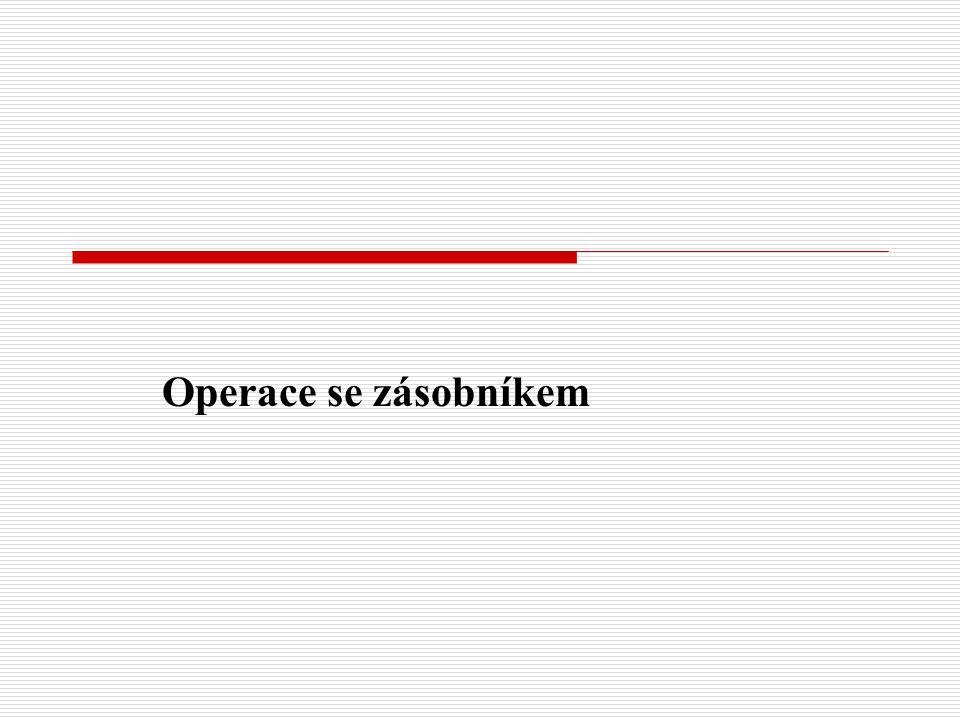 Operace se zásobníkem