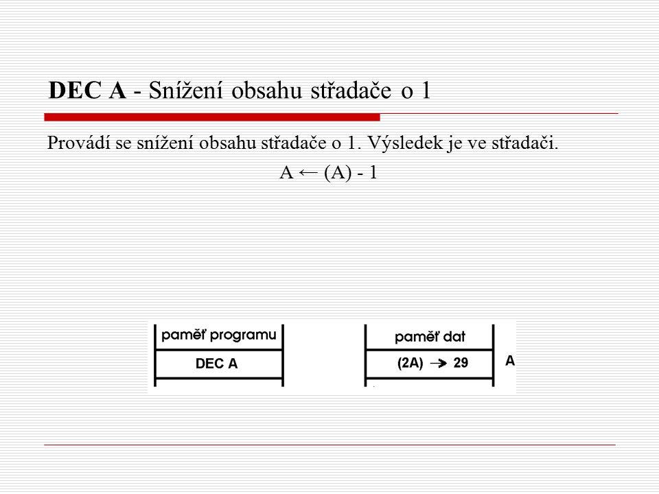 DEC A - Snížení obsahu střadače o 1 Provádí se snížení obsahu střadače o 1.