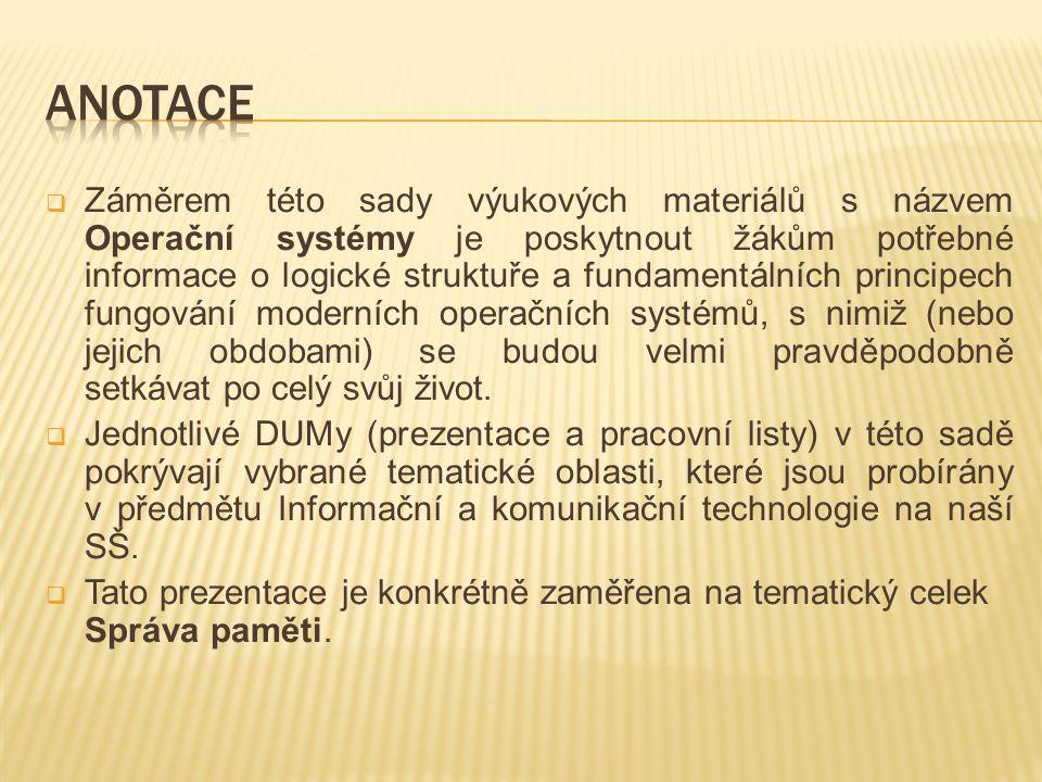 Správa paměti je velmi složitý proces.