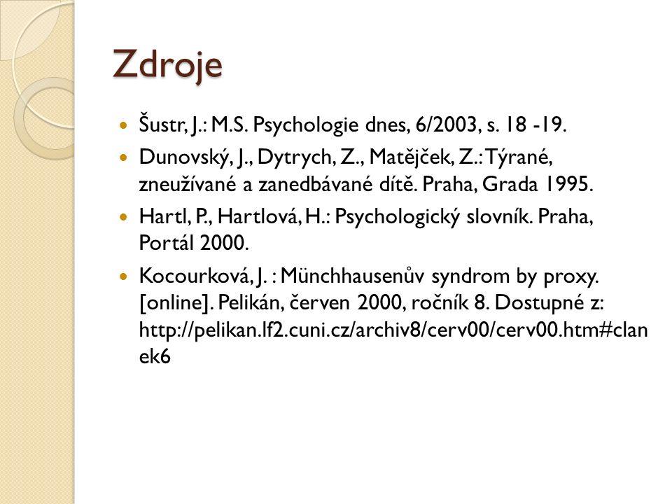 Zdroje Šustr, J.: M.S. Psychologie dnes, 6/2003, s.