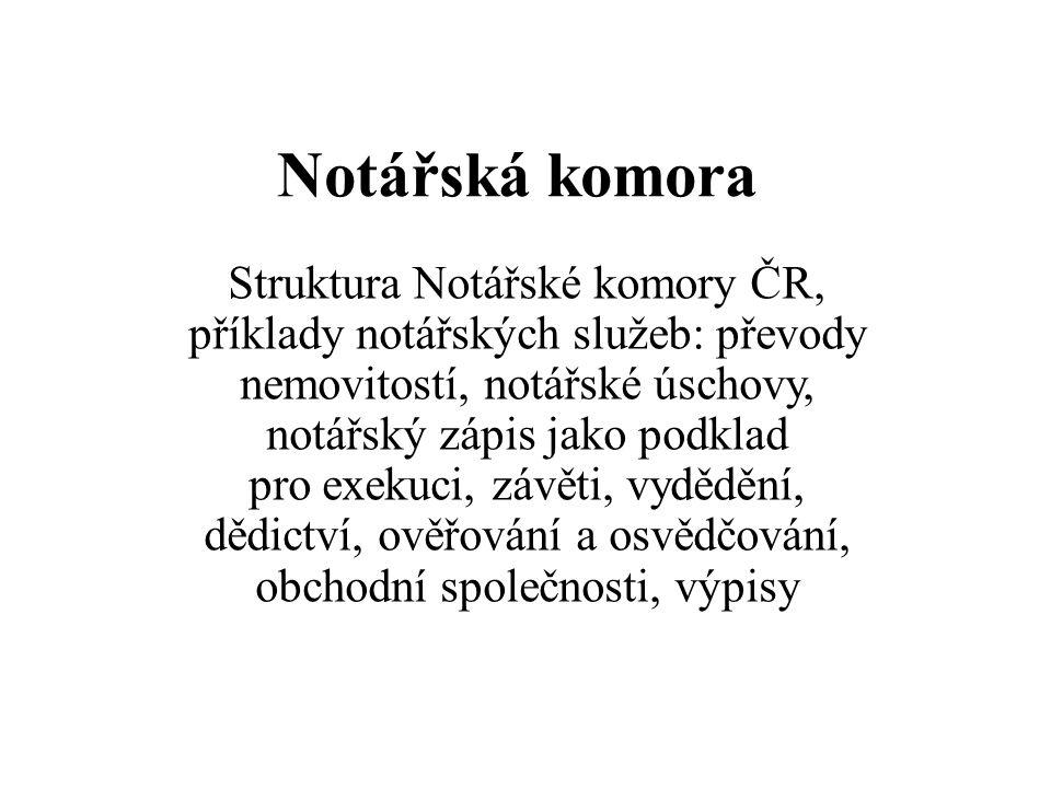 Notářská komora Notářská komora České republiky je právnická osoba se sídlem v Praze je tvořena osmi regionálními notářskými komorami, např.