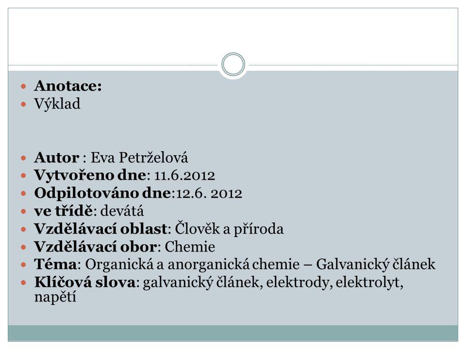 Anotace: Výklad Autor : Eva Petrželová Vytvořeno dne: 11.6.2012 Odpilotováno dne:12.6.