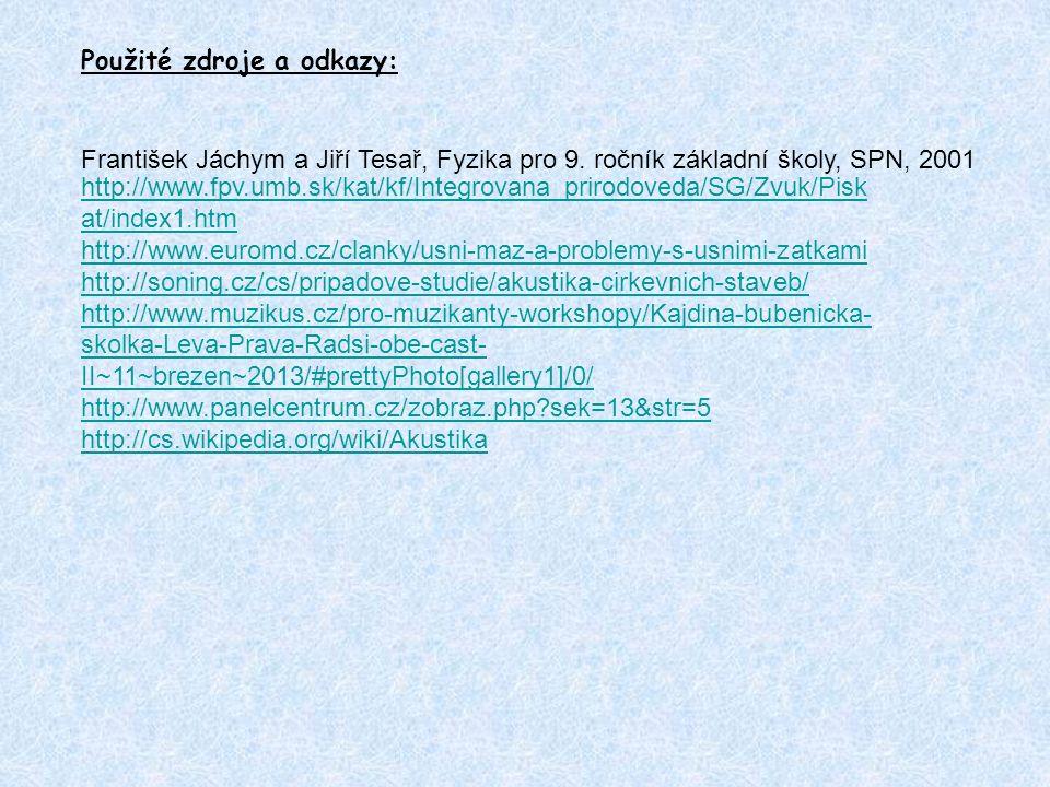 http://www.fpv.umb.sk/kat/kf/Integrovana_prirodoveda/SG/Zvuk/Pisk at/index1.htm http://www.euromd.cz/clanky/usni-maz-a-problemy-s-usnimi-zatkami http: