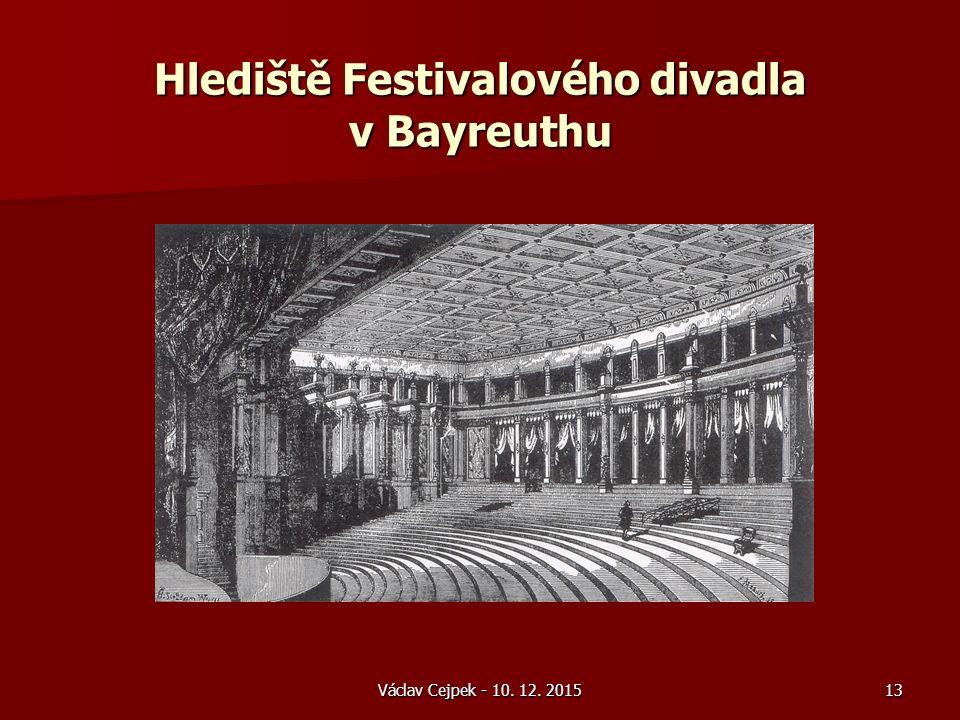 Václav Cejpek - 10. 12. 2015 Hlediště Festivalového divadla v Bayreuthu 13