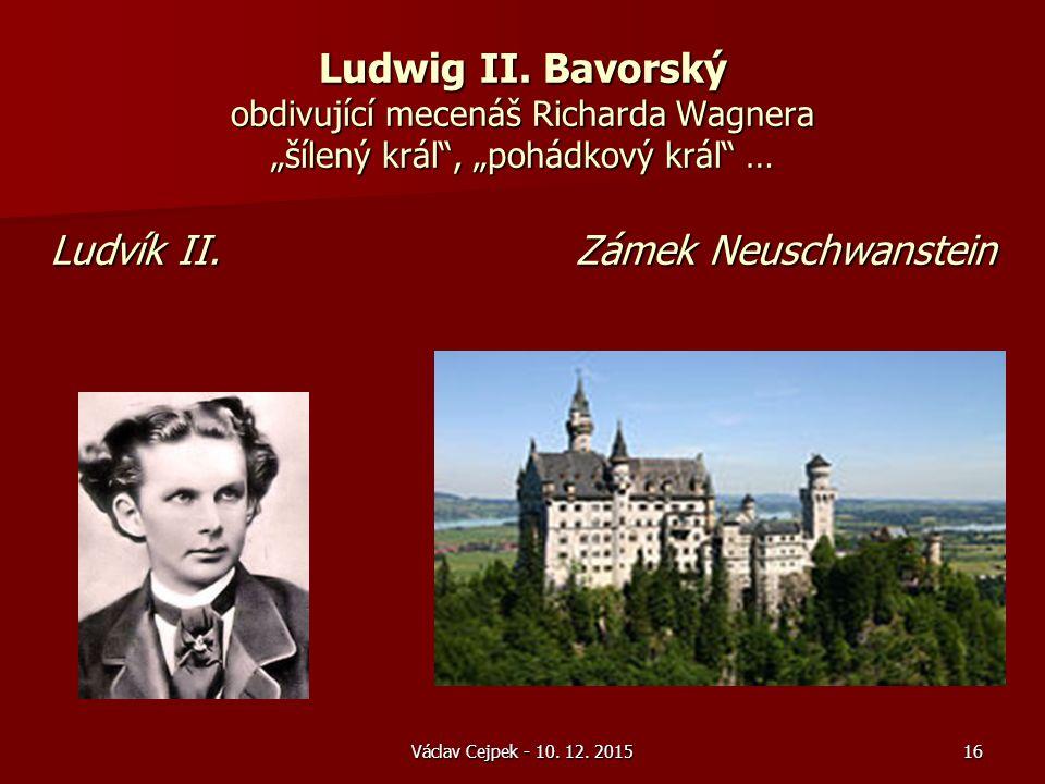 Václav Cejpek - 10. 12. 2015 Ludwig II.