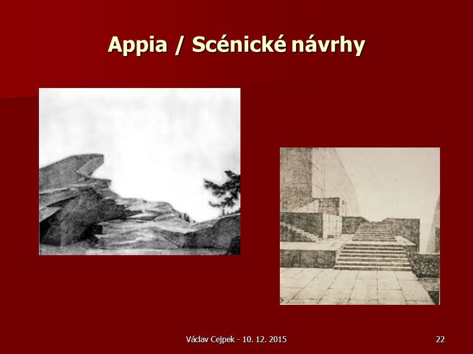 Appia / Scénické návrhy Václav Cejpek - 10. 12. 201522
