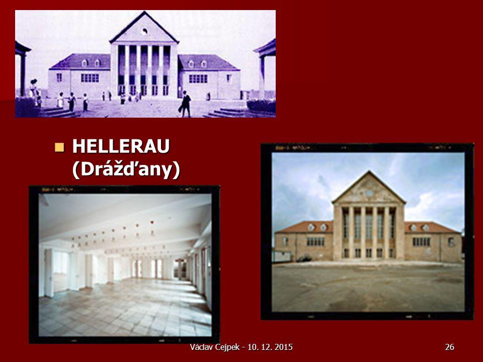 Václav Cejpek - 10. 12. 2015 HELLERAU (Drážďany) HELLERAU (Drážďany) 26
