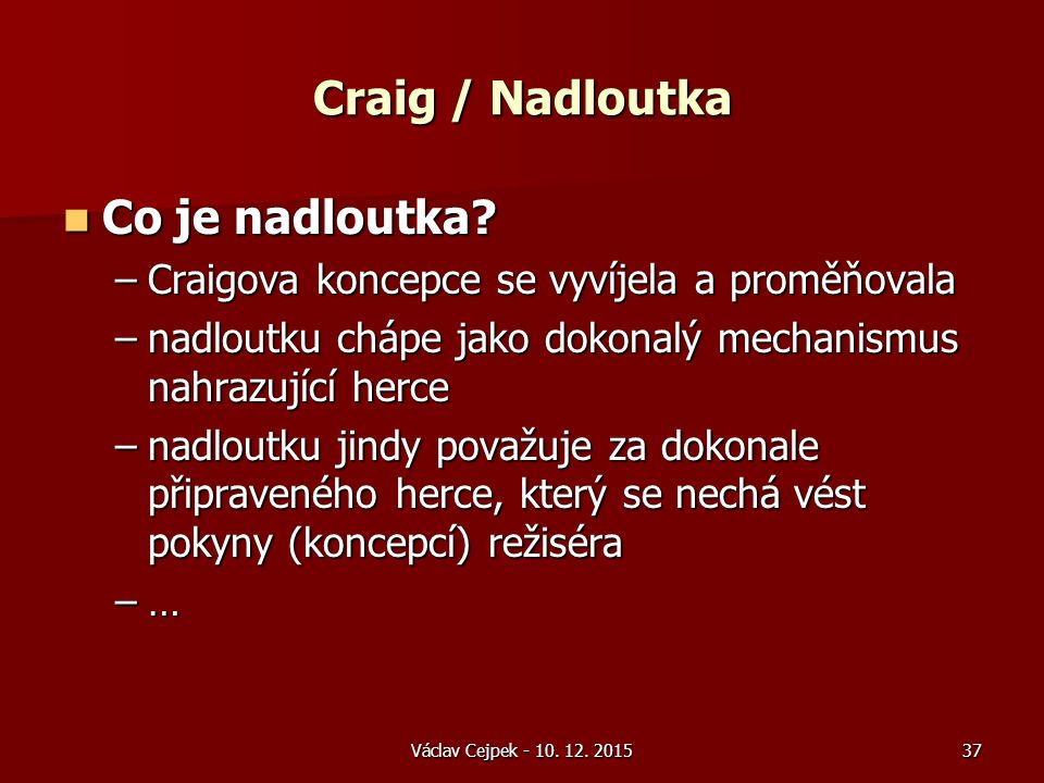 Craig / Nadloutka Co je nadloutka. Co je nadloutka.