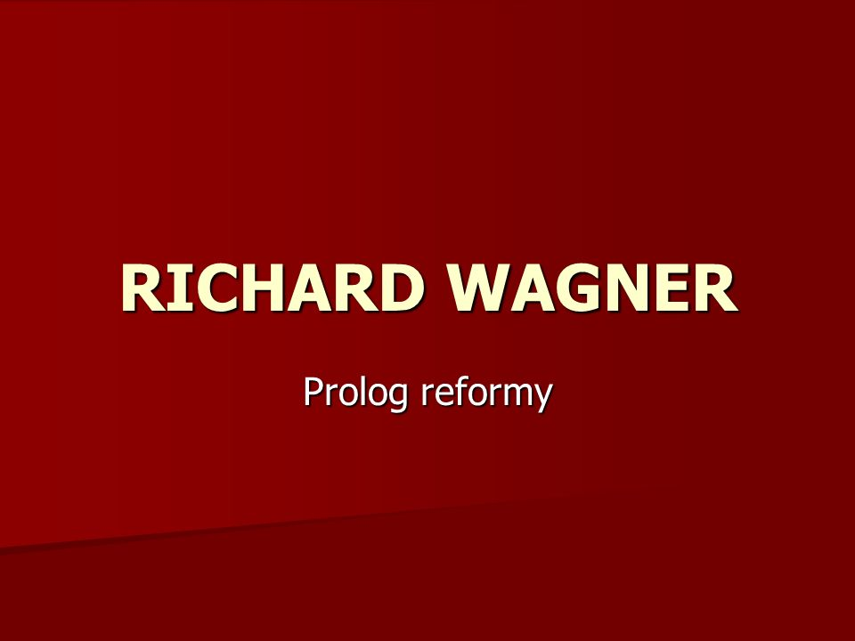 Prolog reformy RICHARD WAGNER