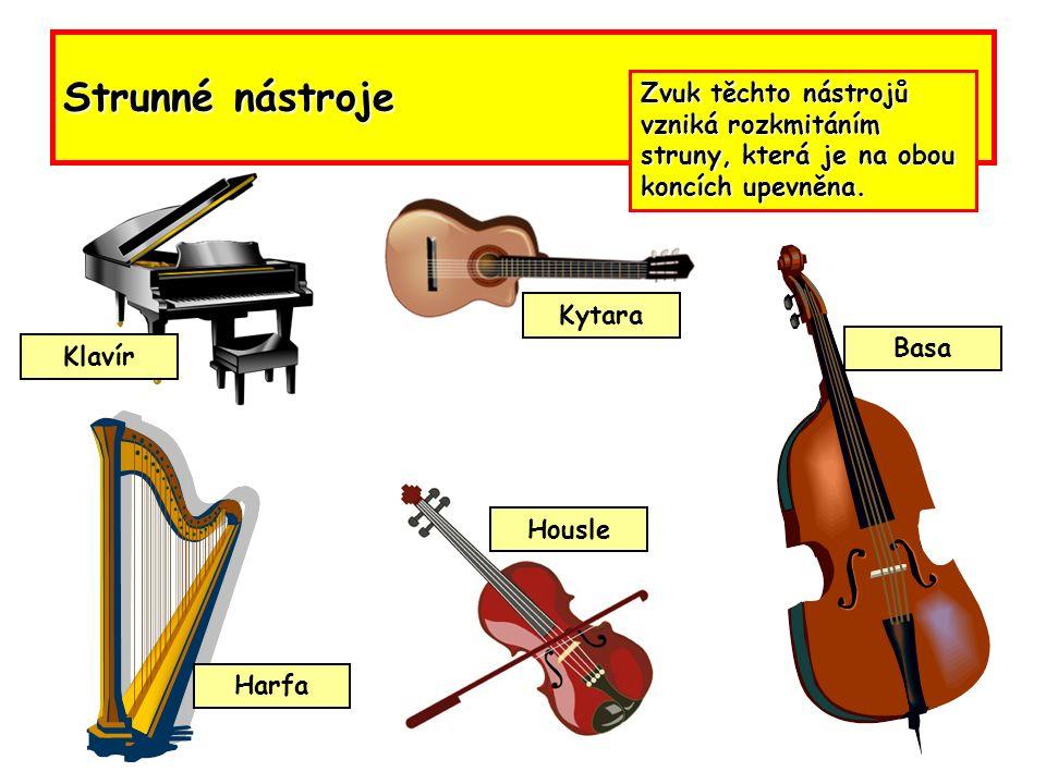 Strunné nástroje Zvuk těchto nástrojů vzniká rozkmitáním struny, která je na obou koncích upevněna.