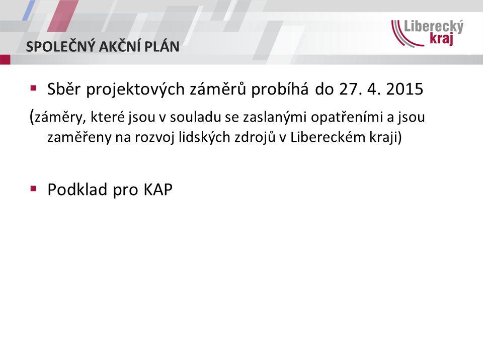 SPOLEČNÝ AKČNÍ PLÁN  Sběr projektových záměrů probíhá do 27.