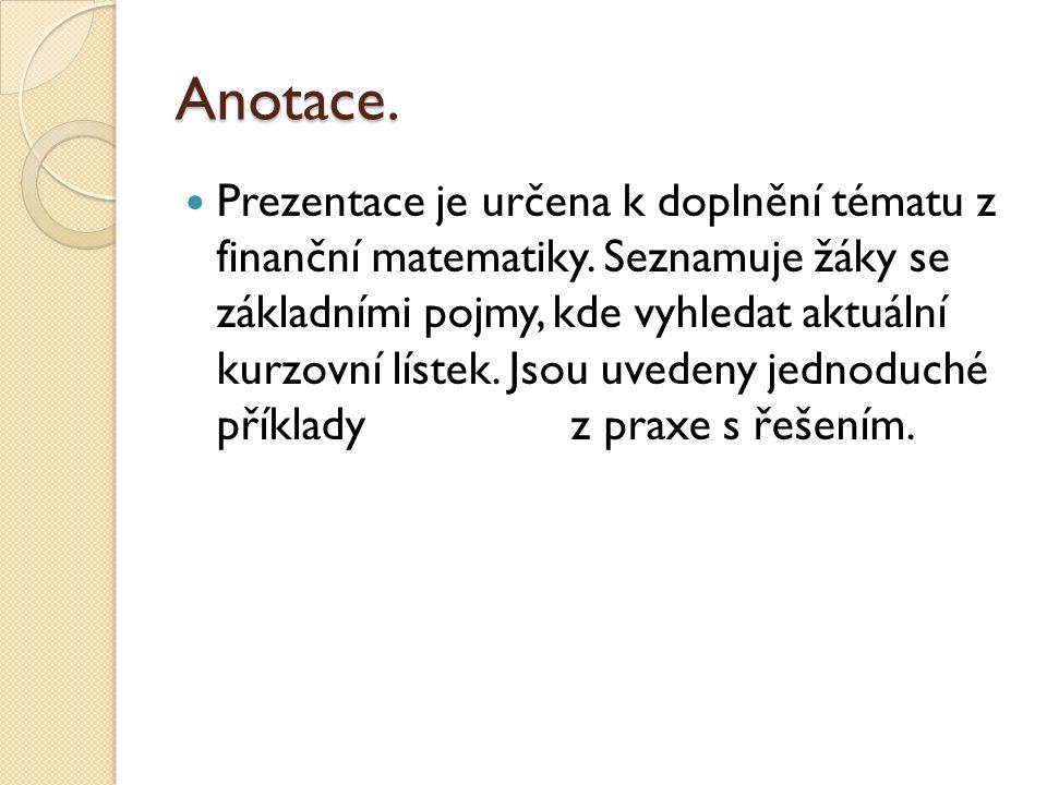 Anotace. Prezentace je určena k doplnění tématu z finanční matematiky.