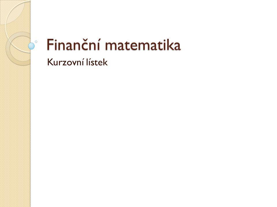 Finanční matematika Kurzovní lístek