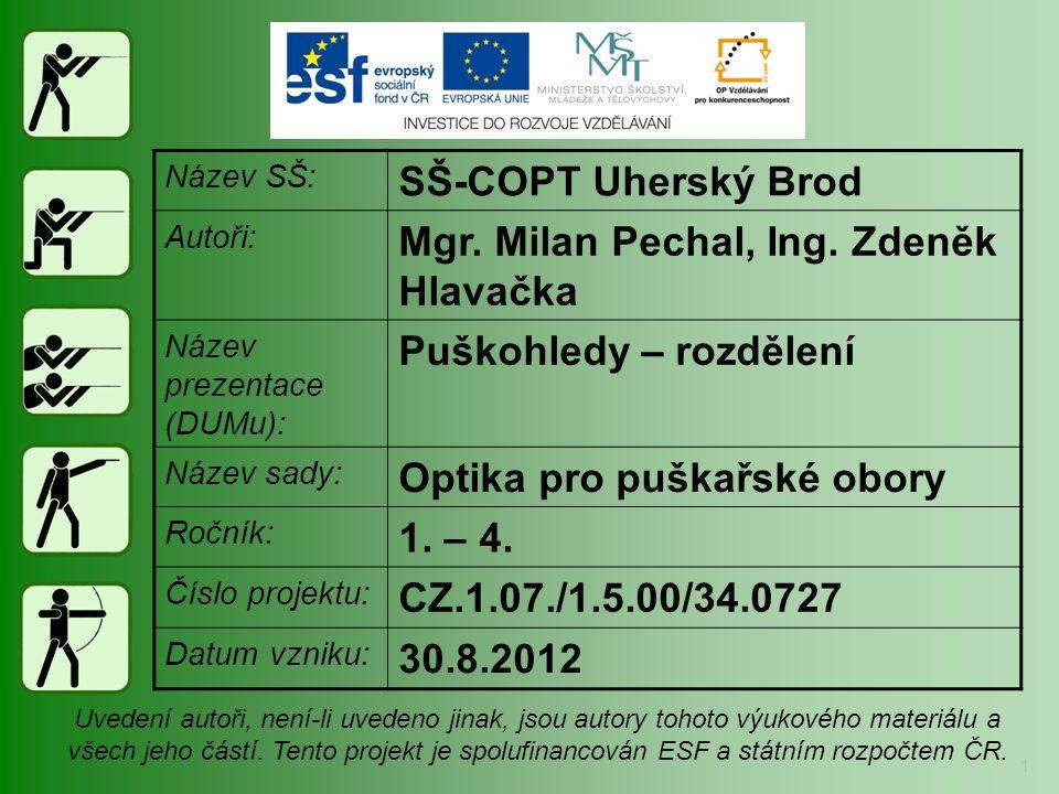 Název SŠ: SŠ-COPT Uherský Brod Autoři: Mgr.Milan Pechal, Ing.