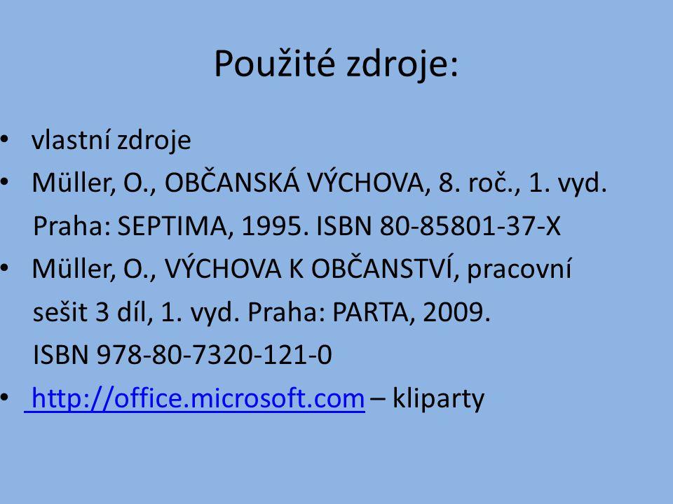 Použité zdroje: vlastní zdroje Müller, O., OBČANSKÁ VÝCHOVA, 8.