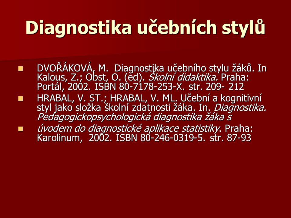 Diagnostika učebních stylů DVOŘÁKOVÁ, M. Diagnostika učebního stylu žáků.