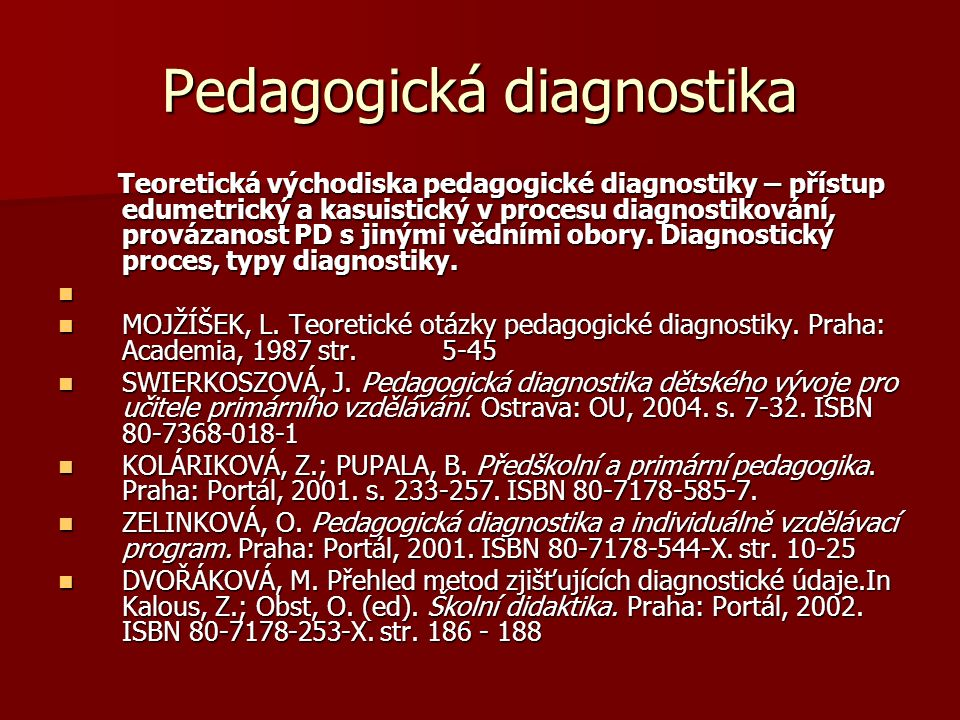 Pedagogická diagnostika ÚVOD Pro výchovu je velmi důležité zjišťovat efektivitu svého působení a také sledování příčin, proč se v konkrétních podmínkách nedaří dosáhnout stanovené cíle.