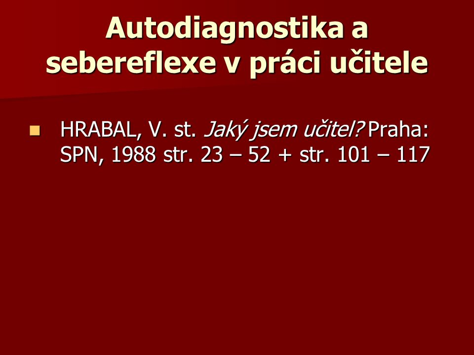 Autodiagnostika a sebereflexe v práci učitele HRABAL, V.