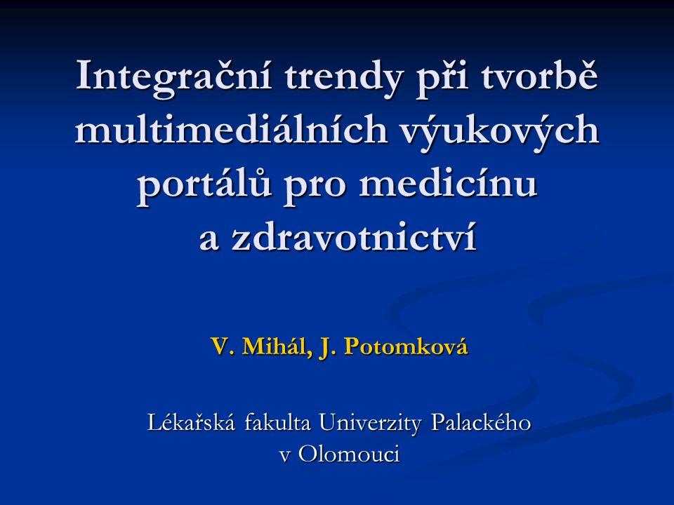 Integrační trendy při tvorbě multimediálních výukových portálů pro medicínu a zdravotnictví V.
