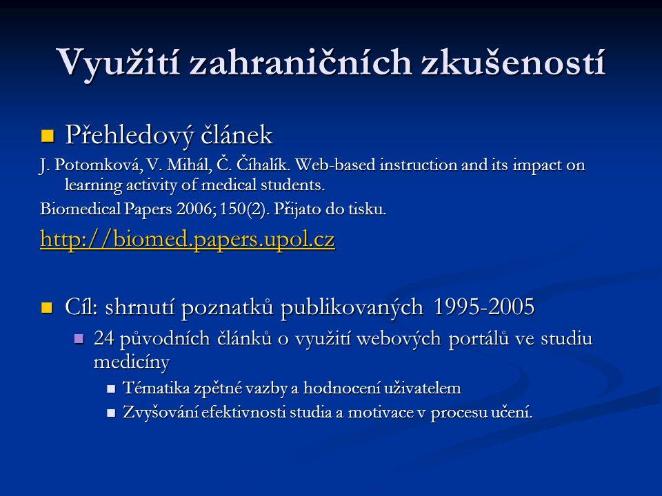 Association for Medical Education in Europe Annual Conference 2006 (Itálie, Janov) Prezentace portálu v zahraničí