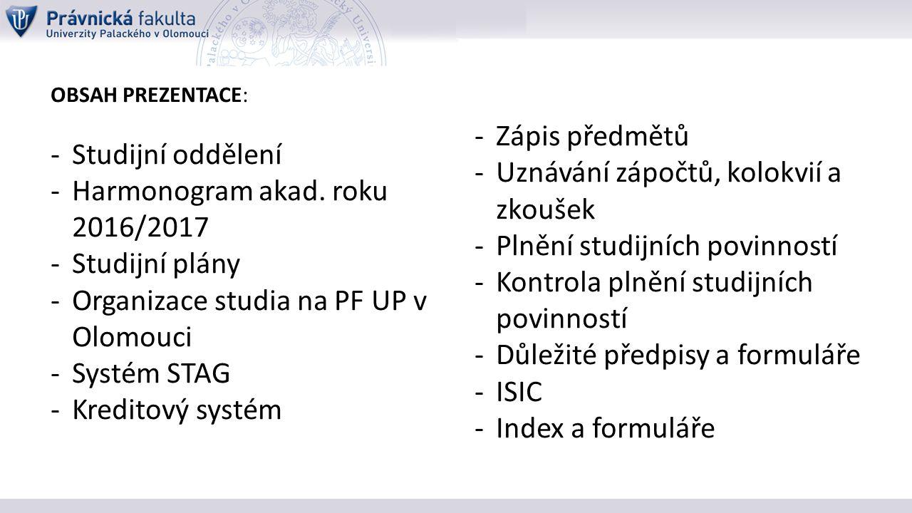 OBSAH PREZENTACE: -Studijní oddělení -Harmonogram akad.