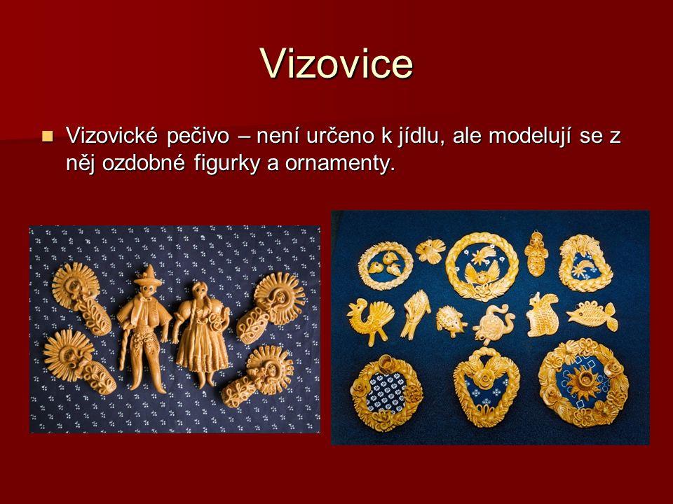 Vizovice Vizovické pečivo – není určeno k jídlu, ale modelují se z něj ozdobné figurky a ornamenty.