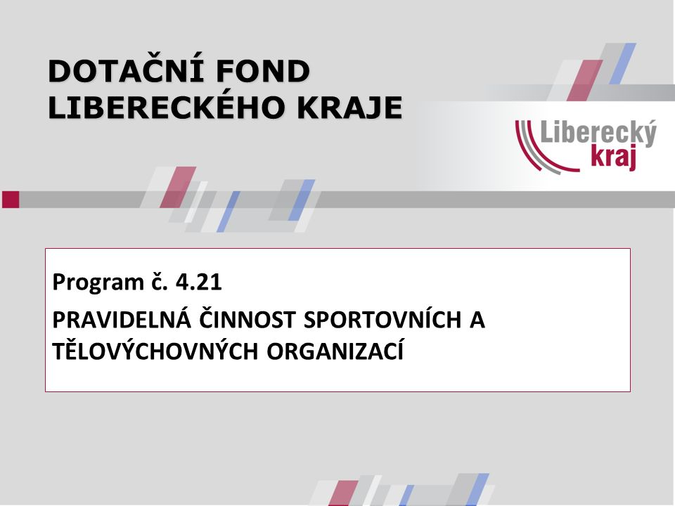 DOTAČNÍ FOND LIBERECKÉHO KRAJE Program č.