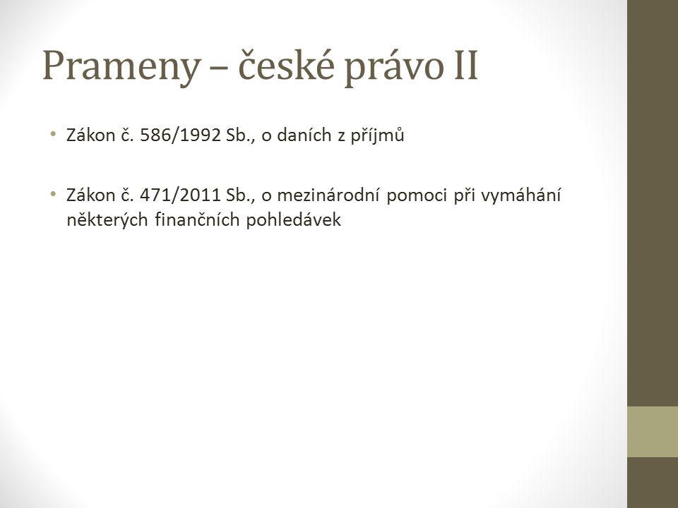 Prameny – české právo II Zákon č. 586/1992 Sb., o daních z příjmů Zákon č.