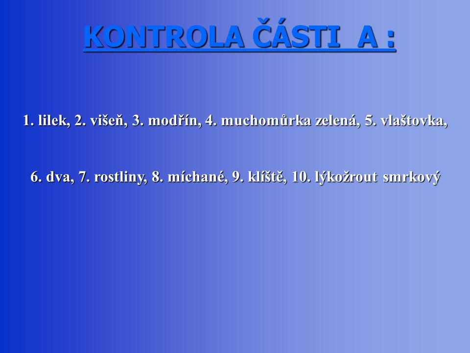 KONTROLA ČÁSTI A : 1. lilek, 2. višeň, 3. modřín, 4.