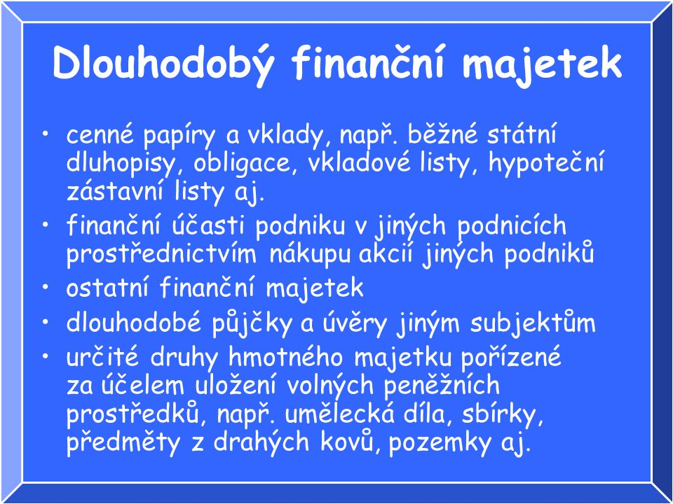 Dlouhodobý finanční majetek cenné papíry a vklady, např.