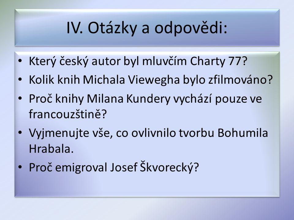 IV. Otázky a odpovědi: Který český autor byl mluvčím Charty 77.