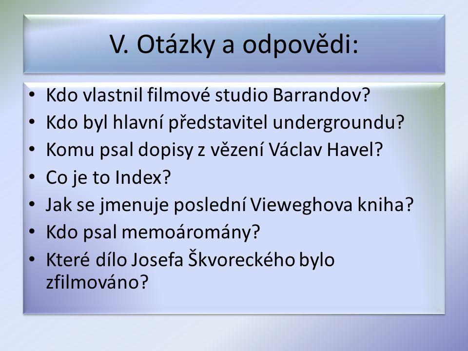 V. Otázky a odpovědi: Kdo vlastnil filmové studio Barrandov.