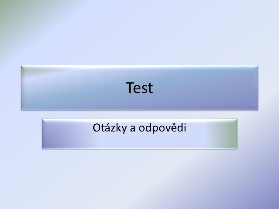 Test Otázky a odpovědi