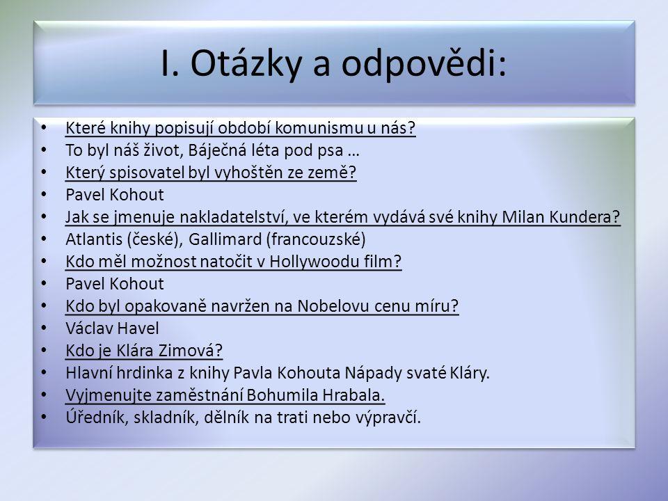 II.Otázky a odpovědi: Co umí Klára Zimová. Z jaké rodiny pochází Milan Kundera.
