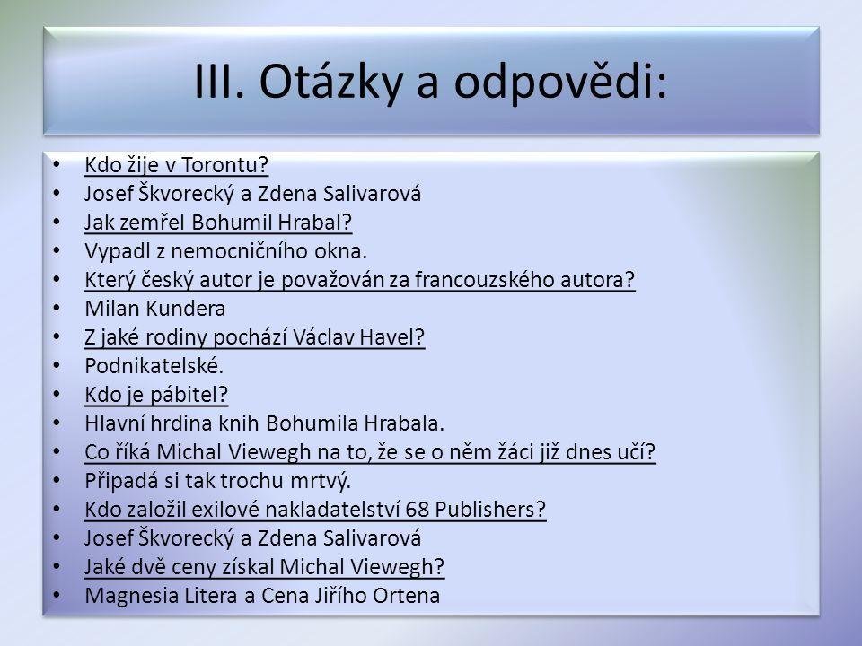 IV.Otázky a odpovědi: Který český autor byl mluvčím Charty 77.