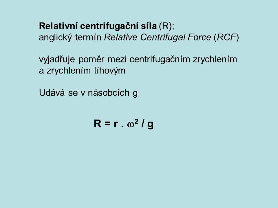 Relativní centrifugační síla (R); anglický termín Relative Centrifugal Force (RCF) vyjadřuje poměr mezi centrifugačním zrychlením a zrychlením tíhovým Udává se v násobcích g R = r.