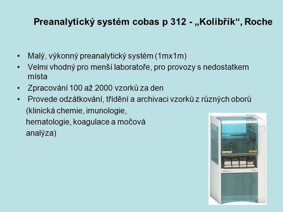 """42 Preanalytický systém cobas p 312 - """"Kolibřík , Roche Malý, výkonný preanalytický systém (1mx1m) Velmi vhodný pro menší laboratoře, pro provozy s nedostatkem místa Zpracování 100 až 2000 vzorků za den Provede odzátkování, třídění a archivaci vzorků z různých oborů (klinická chemie, imunologie, hematologie, koagulace a močová analýza)"""