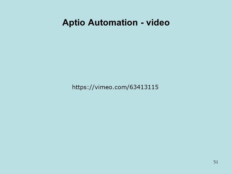 Aptio Automation - video 51 https://vimeo.com/63413115