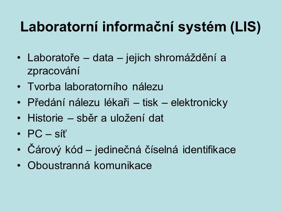 Laboratorní informační systém (LIS) Laboratoře – data – jejich shromáždění a zpracování Tvorba laboratorního nálezu Předání nálezu lékaři – tisk – ele